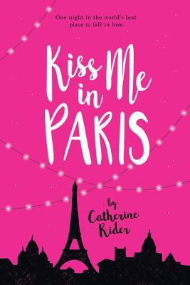 Book Review: Kiss Me In Paris by CatherineRider
