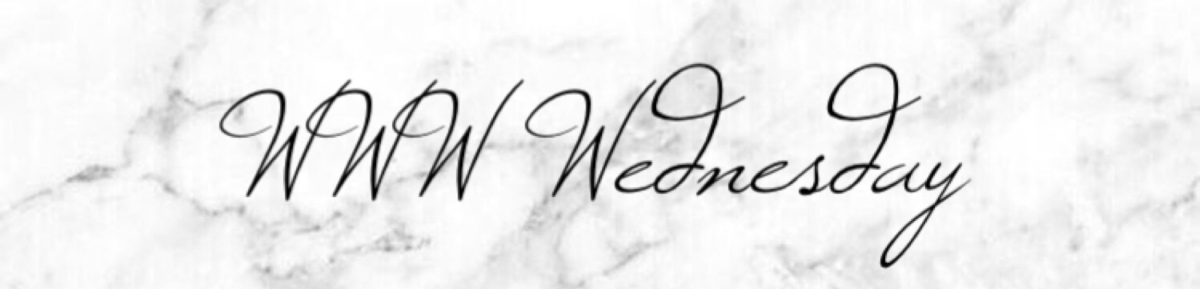 WWW Wednesday #37 –3/11/20